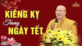 Trong Ngày Tết Có Nên Kiêng Kỵ Những Điều Này? | Thầy Thích Trúc Thái Minh