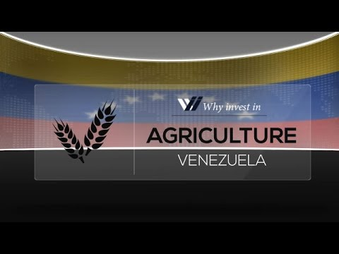 Agriculture  Venezuela - Why invest in 2015