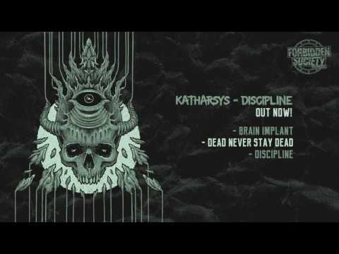 Katharsys - Dead Never Stay Dead [Forbidden Society Recordings]