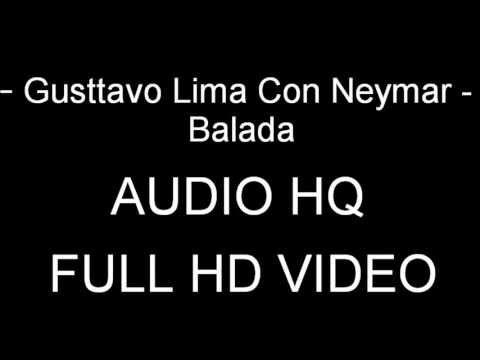 Gusttavo Lima Con Neymar - Balada ( AUDIO HQ ) HD
