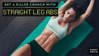 BodyRock Get a Killer Crunch With Straight Leg Abs