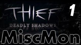 Misc. Monday - Thief Deadly Shadows - Part 1