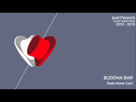 Bart&Baker MIXTAPE for BUDDHA BAR (Radio Monte Carlo)