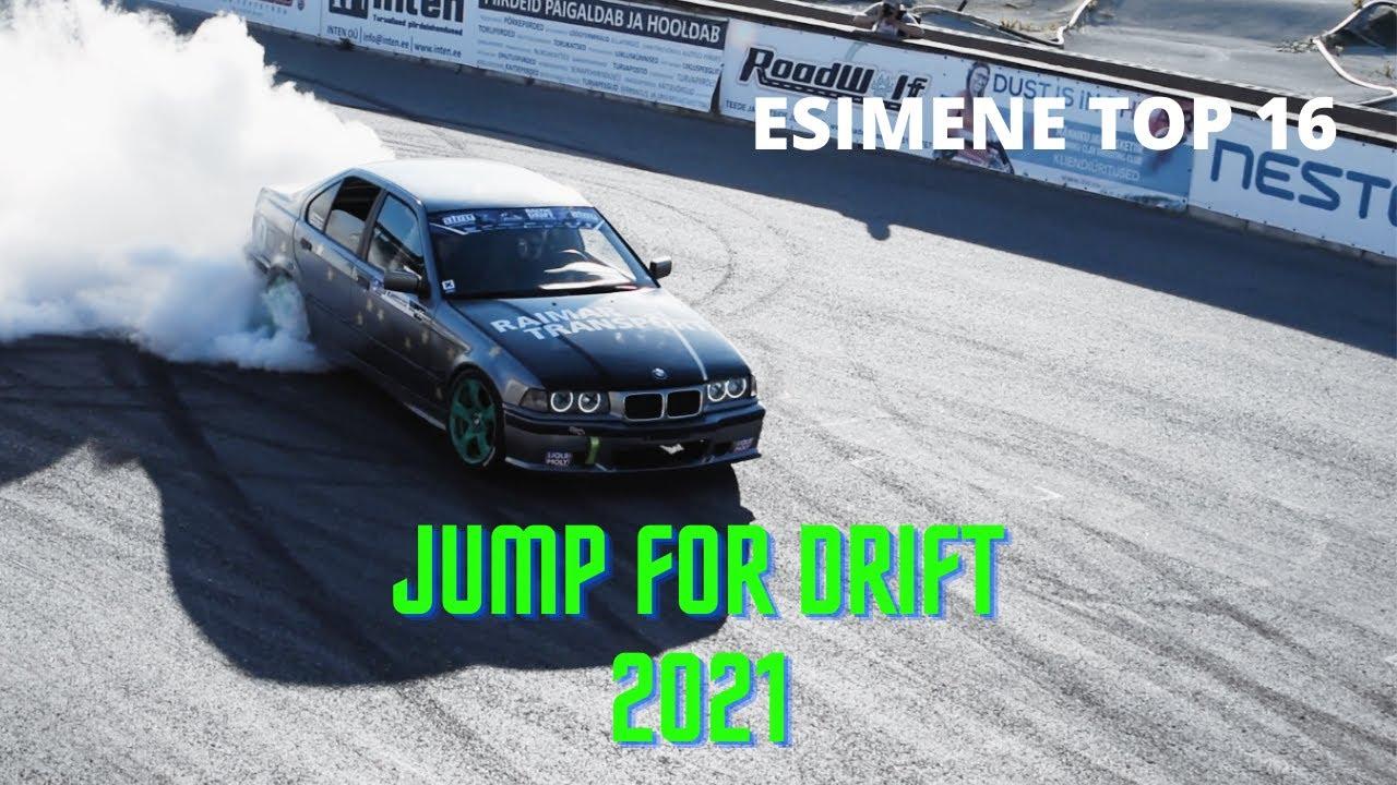 2. DRIFTI VÕISTLUS: JUMP FOR DRIFT 2021 - JEHHUUU TOP 16