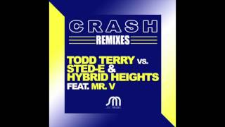 Todd Terry vs Sted-E & Hibrid Heights - Crash (Siwell Remix)
