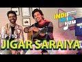 Indie Hain Hum with Darshan Raval | Episode - 10 - Jigar Saraiya | Red Indies | Red FM