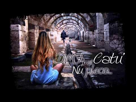 DMF feat. Catu' - Nu Pleca (prod. StudioTirat)