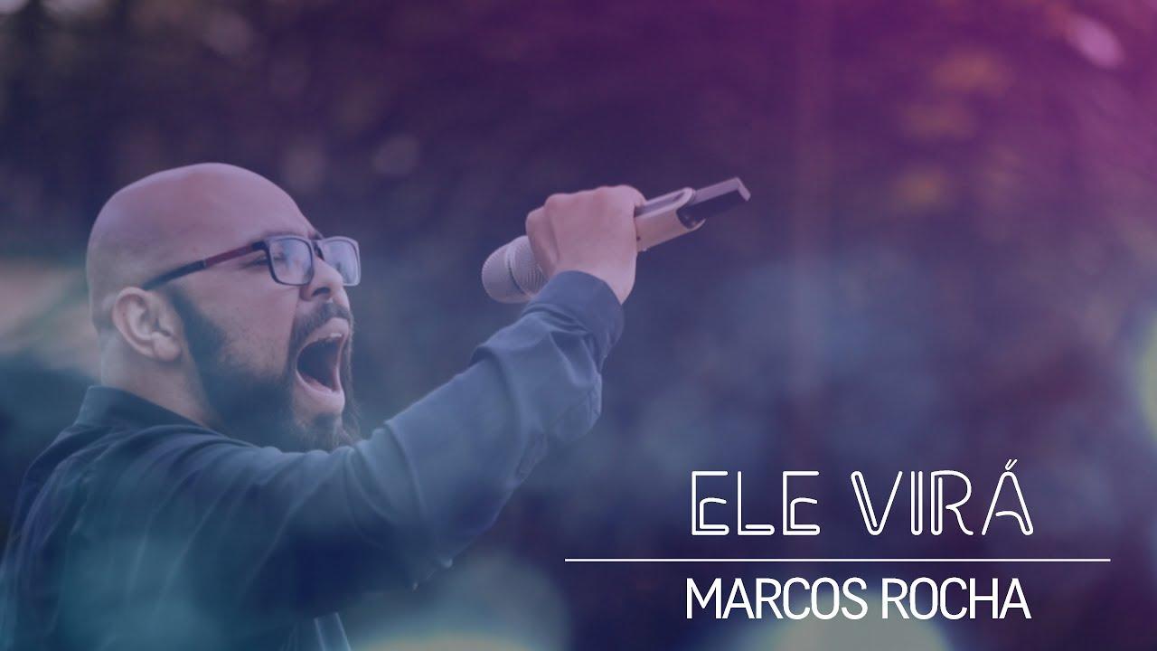 Download Ele Virá- Marcos Rocha