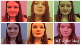 """A Thousand Miles"" Acapella Cover!"