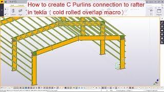 Het maken van C-Gordingen verbinding te rafter in tekla koudgewalste overlap macro