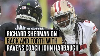 49ers' Richard Sherman on back and forth with Ravens coach John Harbaugh