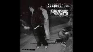 Agoraphobic Nosebleed - As Bad As It Is...