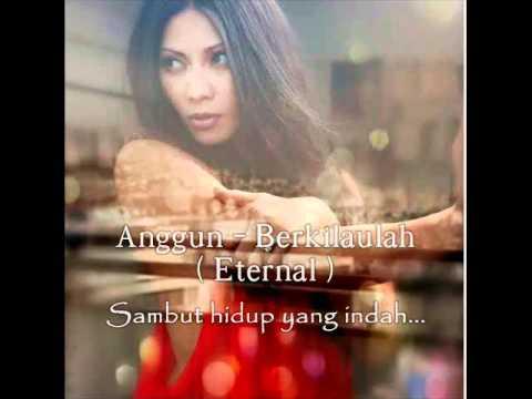 Berkilaulah - Anggun C Sasmi ( Eternal ) Indonesian With Lyrics