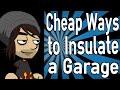 Cheap Ways to Insulate a Garage