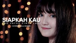 Video Billa Barbie - Siapkah Kau Tuk Jatuh Cinta Lagi by Hivi ( Cover ) download MP3, 3GP, MP4, WEBM, AVI, FLV Maret 2018