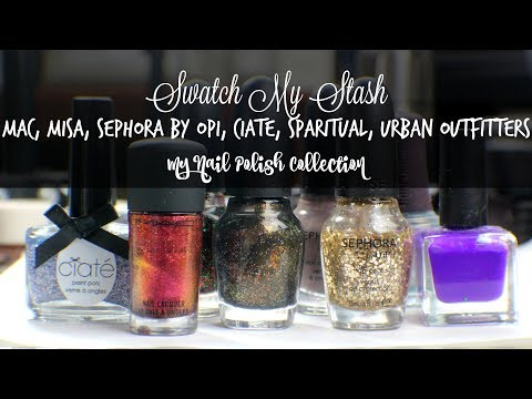Swatch My Stash - Mac, Misa, Sephora by OPI, & More! | My Nail Polish Collection