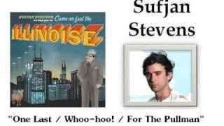 One Last Whoo hoo! For The Pullman - Sufjan Stevens