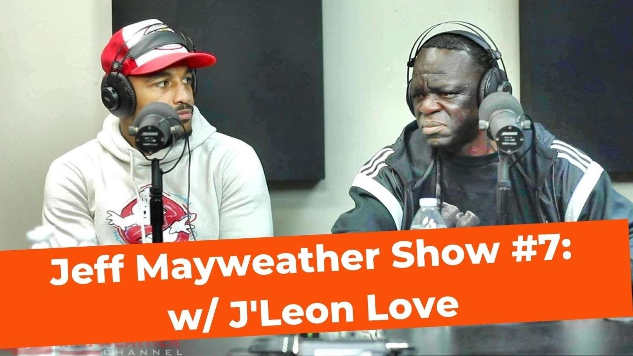 Jeff Mayweather Show #7: w/ J'Leon Love (Jake Paul's assistant trainer)