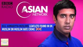 BBC Asian Network:  Nihal talks about hatred against Ahmadiyya Muslims in UK