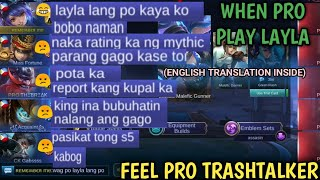 WHEN PRO PLAY LAYLA IN RANK | AUTO TRASHTALK BY FEEL PRO IN MYTHIC RANK | MOBILE LEGENDS