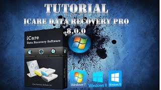 i CARE DATA RECOVERY PRO 8.0.0 CRACKED FULL 100% WORKING TUTORIAL