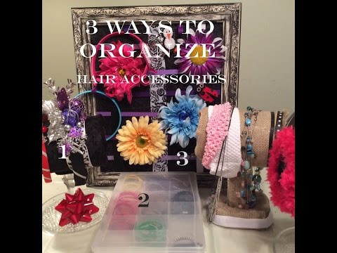 Hair accessory ORGANIZATION hack! 3 Ways to Organize Hair Accessories