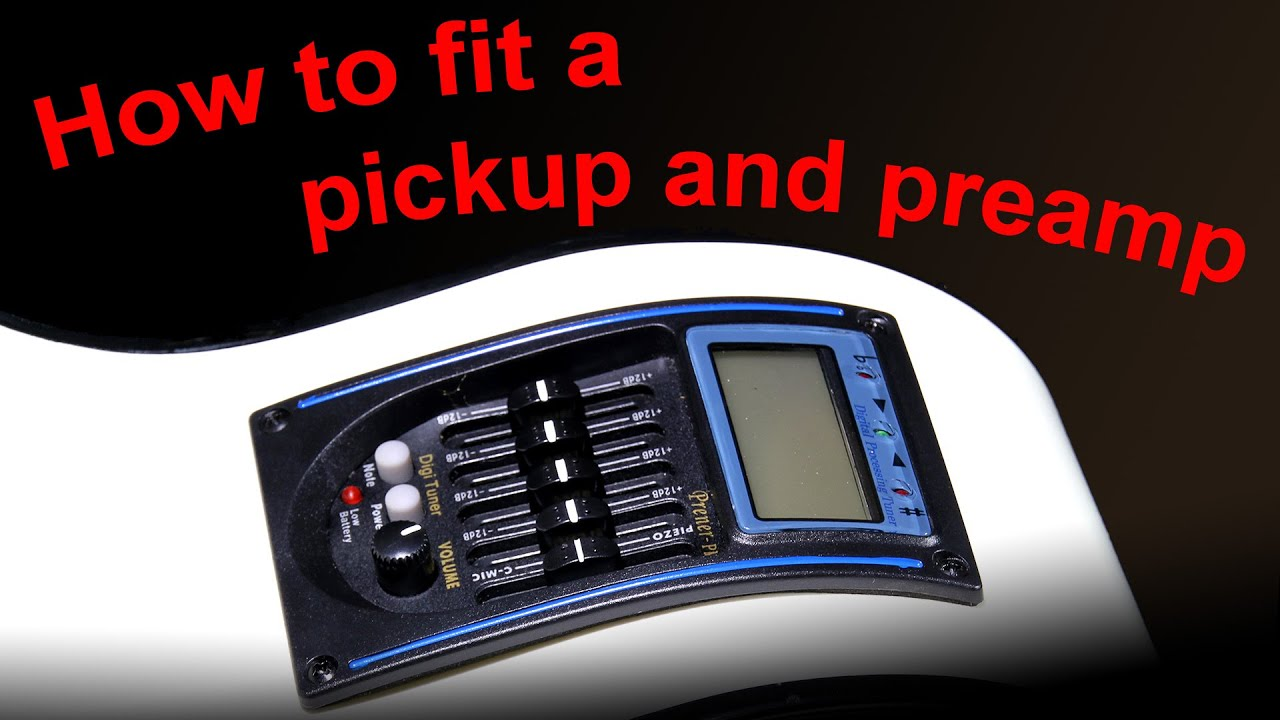 how to fit a pickup and preamp into an acoustic guitar youtube