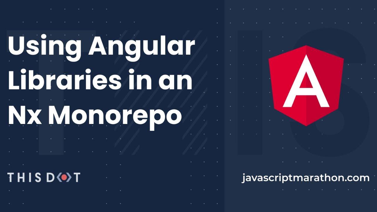 Download JavaScript Marathon: Using Angular Libraries in an Nx Monorepo