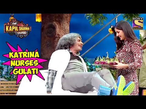 Katrina Kaif Nurses Doctor Gulati - The Kapil Sharma Show