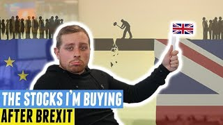 What stocks I'm buying after BREXIT