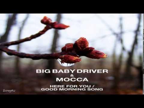 big baby driver mocca good morning song youtube. Black Bedroom Furniture Sets. Home Design Ideas