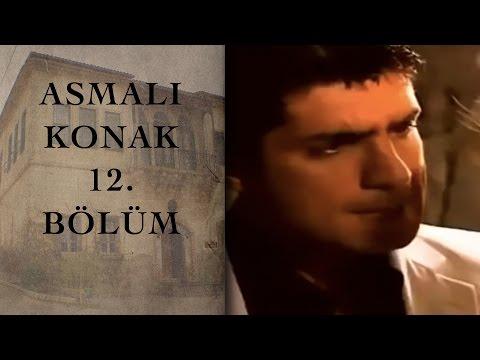 ASMALI KONAK 12. Bölüm