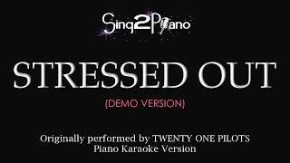 Stressed Out (Piano karaoke demo) Twenty One Pilots