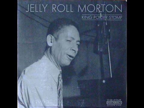 JELLY ROLL MORTON -  KING PORTER STOMP (FULL VINYL)