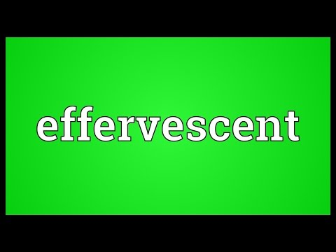 Effervescent Meaning