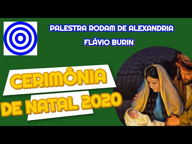 CERIMÔNIA DE NATAL - PALESTRA RODAM DE ALEXANDRIA