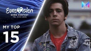 Eurovision 2019 Season - MY TOP 15 (so far) | (19/01/19)