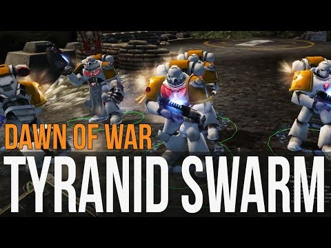 Dawn of War - Tyranid Swarm Incoming!