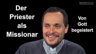 Von Gott begeistert: Der Priester als Missionar (Christian Walch)