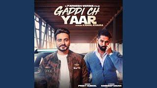 Gaddi Ch Yaar (feat. Parmish Verma)
