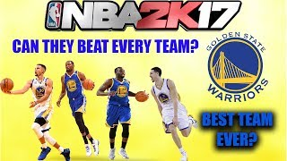 CAN THE WARRIORS BEAT EVERY TEAM IN NBA2K17 IN A BEST OF 7? (Current & Historic teams)