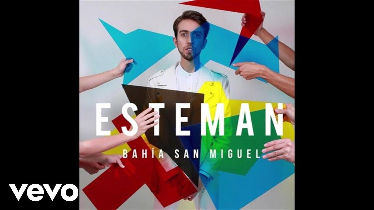 esteman-bahia-san-miguel-audio-estemanvevo