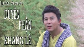 LK Remix Cha Cha Cha - Duyên Phận - Khang Lê