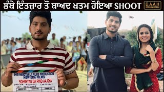 Sohreyan Da Pind Aa Gya Da Shoot Hoya Finally Khatam ! | Gurnam Bhullar | Sargun Mehta | DAAH Films