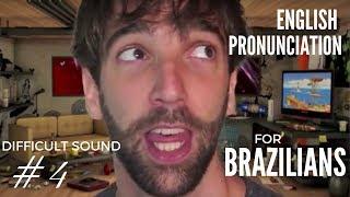 English Pronunciation for Brasileiros [Difficult Sound #4]