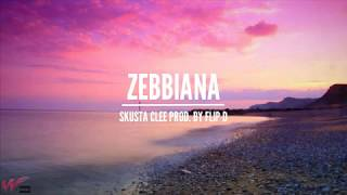 ZEBBIANA - Skusta clee, Zeinab harake (Prod. by Flip-D) Lyrics