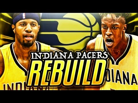 REBUILDING THE INDIANA PACERS! NBA 2K17 MY LEAGUE