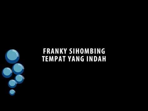 Franky Sihombing - Tempat yang Indah