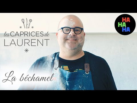 Les caprices de Laurent - La Béchamel