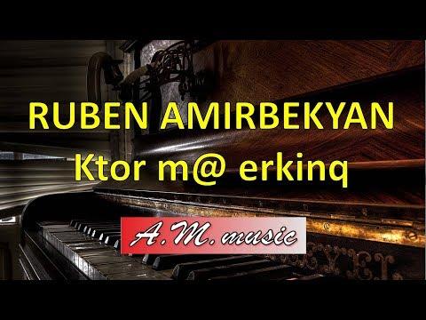 Ruben Amirbekyan-Ktor M@ Erkinq/ Tigran Mansuryan /Ռուբեն Ամիրբեկյան - Կտոր մը երկինք /դաշնամուր /